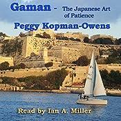 Gaman: The Japanese Art of Patience: Seven Paris Mysteries, Book 3   Peggy Kopman-Owens