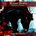 Blood Debts: Chronicles of Cambrea | Julie Ann Dawson