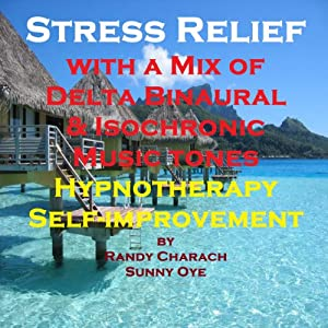 Stress Relief with a Mix of Delta Binaural Isochronic Tones Speech