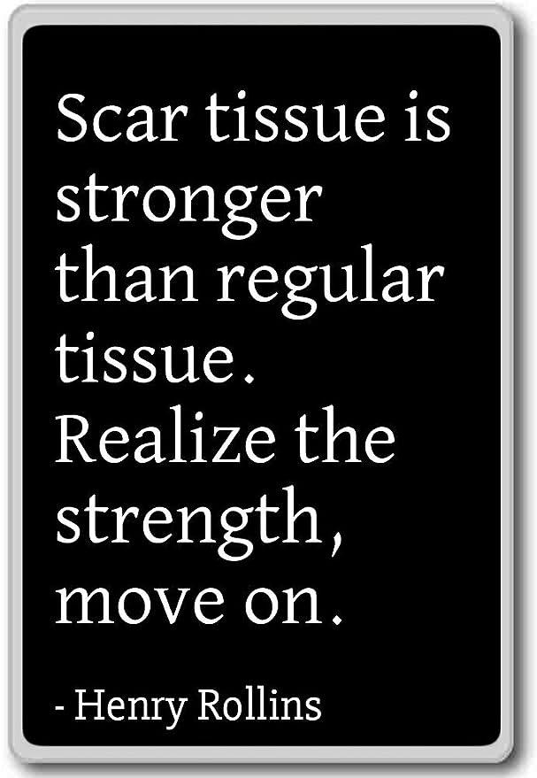 Amazoncom Scar Tissue Is Stronger Than Regular Tissue Henry