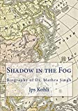 img - for Shadow in the Fog: Biography of Dr. Mathra Singh book / textbook / text book