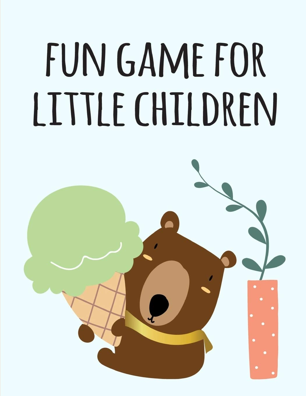 Fun Game For Little Children Coloring Pages For Children Ages 2 5 From Funny And Variety Amazing Image Animals Jokes Sheldon Mante 9781671628137 Amazon Com Books