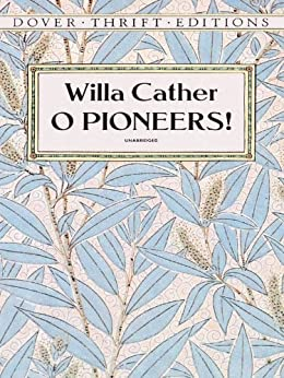 an evaluation of the novel o pioneers by willa cather The short story o pioneers by willa cather is  author honoré de balzac on the short story paul's case, by willa cather  and post-operative evaluation.