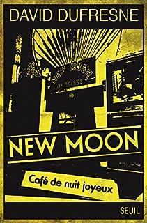 New Moon, café de nuit joyeux : tentative d'épuisement du 66, rue Pigalle, Dufresne, David