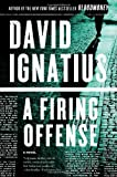 A Firing Offense, David Ignatius, 0393346285