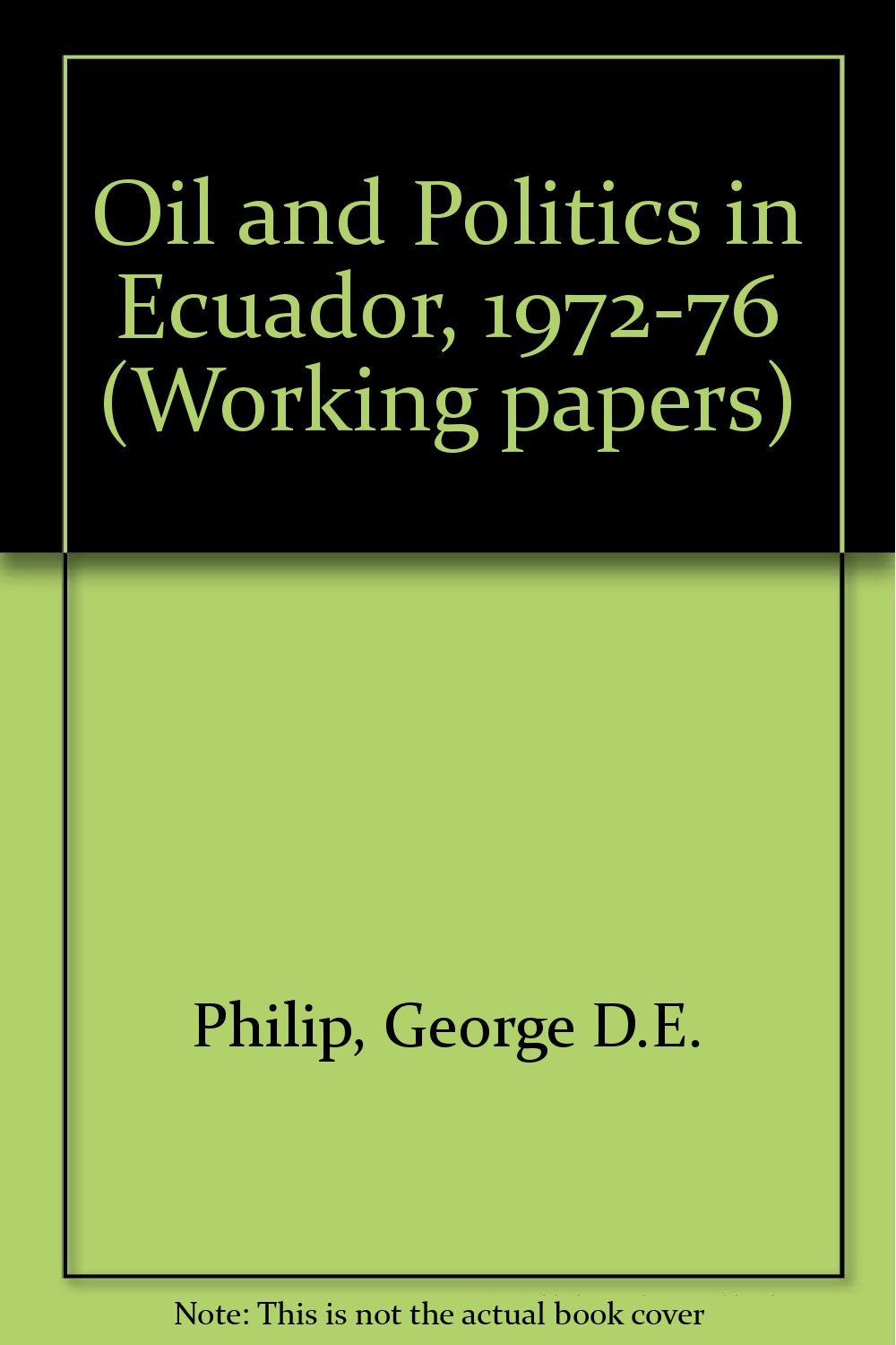 Oil and Politics in Ecuador, 1972-76 (Working papers)