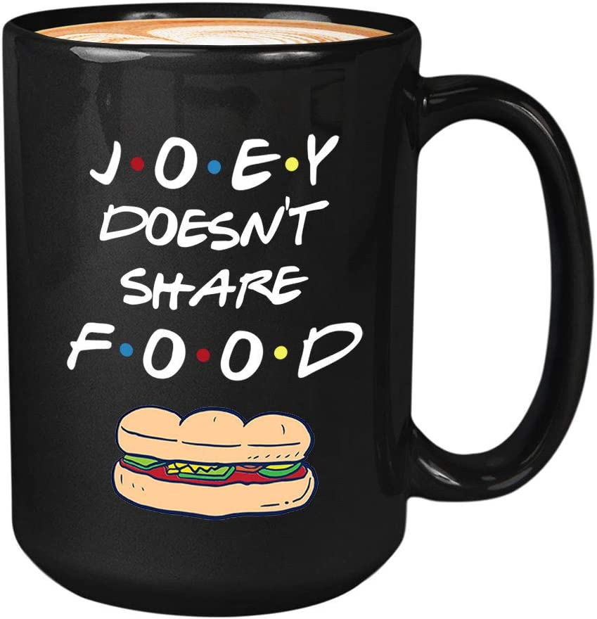 TV Series Coffee Mug - Joey Doesnt Share Food - American Sitcom Television Series Season Witty Humor Film Unique Quote