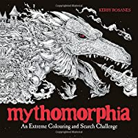 Mythomorphia: An Extreme Colouring and Search Challenge (Kerby Rosanes Extreme Colouring)