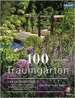 Traumgärten 100 traumgärten neue beispiele der schönsten gärten in deutschland