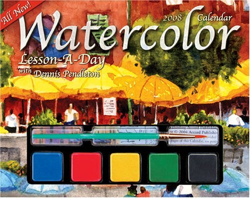 Watercolor Lesson-a-Day: 2008 Day-to-Day Calendar by Dennis Pendleton ()