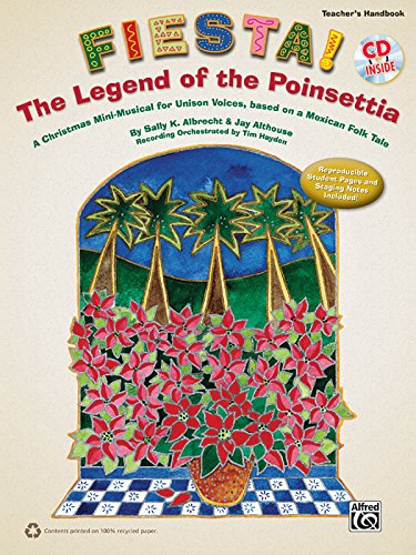 Fiesta! The Legend of the Poinsettia: A Christmas Mini-Musical for Unison Voices, based on a Mexican Folk Tale (Kit), Book & CD (Includes Reproducible Student Pages)