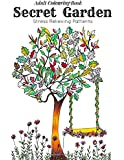 Adult Coloring Book: Secret Garden : Relaxation Templates for Meditation and Calming(adult colouring books, adult colouring book for ladies, adult coloring pages)