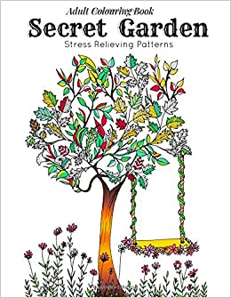 Amazon Adult Coloring Book Secret Garden Relaxation Templates For Meditation And Calming