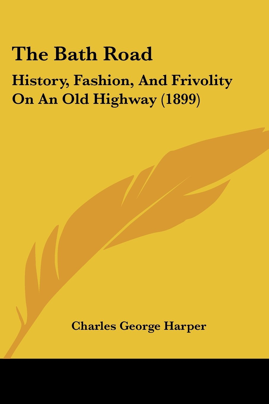 Download The Bath Road: History, Fashion, And Frivolity On An Old Highway (1899) ebook