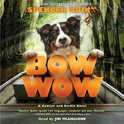 Bow Wow: A Bowser and Birdie Novel (Bowsers Kids)