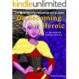 On Becoming Heroic - The Ministry of Superheroes and Scamps, #1