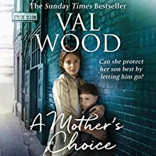 A Mother's Choice Audiobook by Val Wood Narrated by Anne Dover