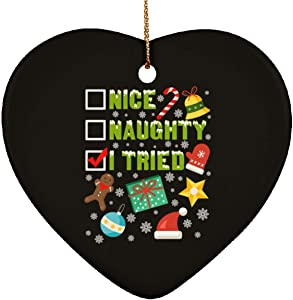 DATDesigns Nice Naughty I Tried Funny Christmas Ceramic Heart Ornament - Christmas Ceramic Heart Ornament