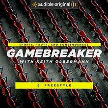 Ep. 6: Freestyler (Gamebreaker) Other by Keith Olbermann