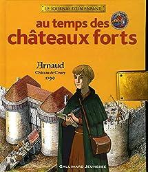 Au temps des châteaux forts: Arnaud, château de Coucy, 1390