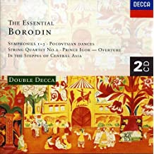Essential Borodin: Polovtsian Dances; Symphonies 1-3; String Quartet No. 2, Prince Igor - Overture, In The Steppes of Central Asia