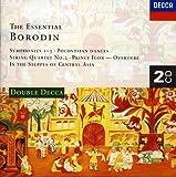 Essential Borodin: Polovtsian Dances; Symphonies 1-3; String Quartet No. 2, Prince Igor - Overture, In The Steppes of Central Asia