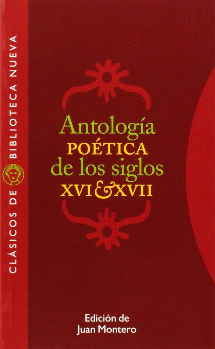 Antología poética de los siglos XVI-XVII Clásicos de Biblioteca ...