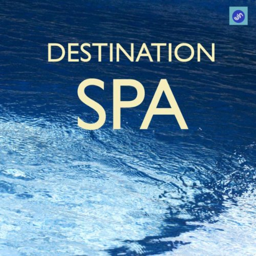 Destination SPA - The Best SPA Music Collection for SPA,Relaxation,Massage and Meditation Destination Collection