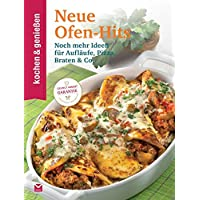 Kochen & Genießen Neue Ofen-Hits: Noch mehr Ideen für Aufläufe, Pizza, Braten & Co.