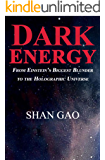 Dark Energy: From Einstein's Biggest Blunder to the Holographic Universe (English Edition)