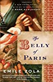 The Belly of Paris, Emile Zola, 0812974220
