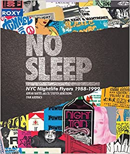 amazon no sleep nyc nightlife flyers 1988 1999 dj stretch