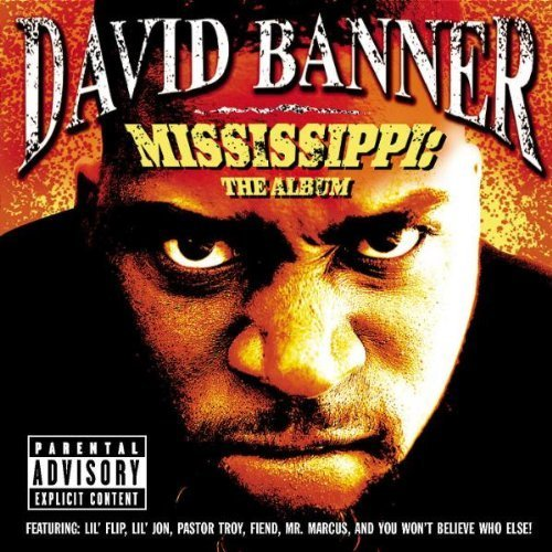 Mississippi: The Album by David Banner (2003-05-20)