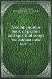 A Compendious Book of Psalms and Spiritual Songs the Gude and Godlie Ballates, John Wedderburn and James Wedderburn, 5518417217