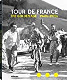 Tour de France: The Golden Age 1940 s -1970 s