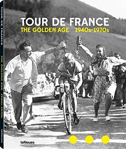 Tour de France: The Golden Age 1940's -1970's (Tour De France Coffee Table Book)