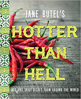 Jane Butel's Hotter than Hell Cookbook: Hot and Spicy Dishes from Around the World (The Jane Butel Library)