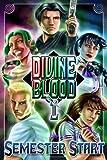 Divine Blood: Semester Start