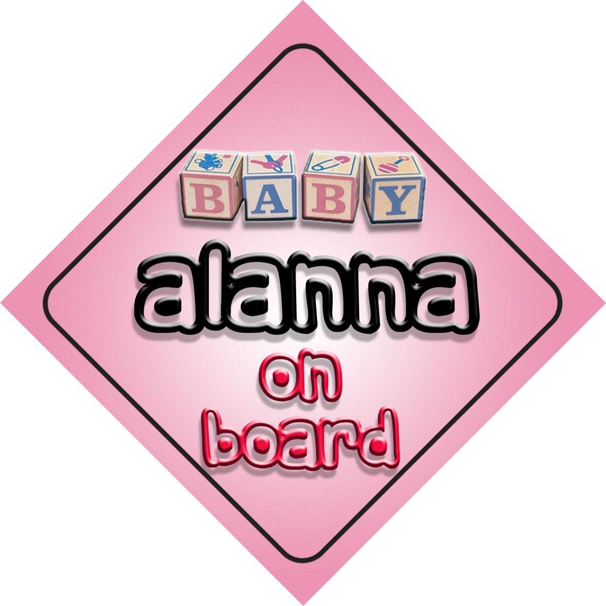 Bébé Fille Alanna on Board fantaisie Panneau de voiture Cadeau/cadeau pour nouveau/enfant nouveau-né