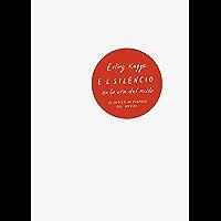 El silencio en la era del ruido: El placer de evadirse del mundo (Spanish Edition)