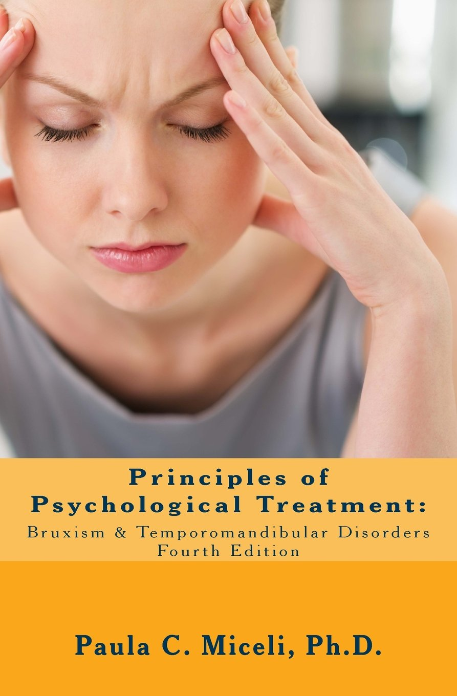Principles of Psychological Treatment: Bruxism & Temporomandibular Disorders: A Research-Based Guide