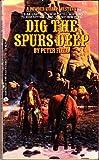 Dig the Spurs Deep, Peter Field, 0380704218