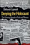 Denying the Holocaust 9780029192351