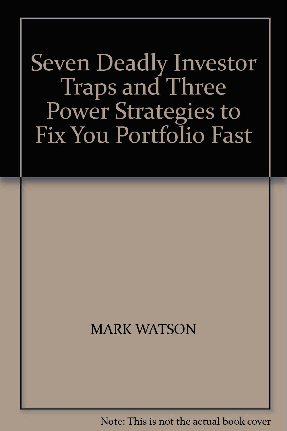 Download Seven Deadly Investor Traps and Three Power Strategies to Fix You Portfolio Fast ebook