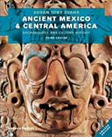 Ancient Mexico and Central America: Archaeology and Culture History (Third Edition)