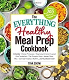 The Everything Healthy Meal Prep Cookbook: Includes: Chicken Primavera * Rosemary Almond-Crusted Pork Tenderloin * Thai Pumpkin Soup * Korean Short Ribs * Oatmeal Breakfast Muffins ... and hundreds more!