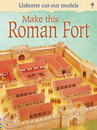 Make This Roman Fort (Usborne Cut Out Models)
