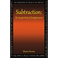 Subtraction: The Simple Math of Enlightenment (English Edition)