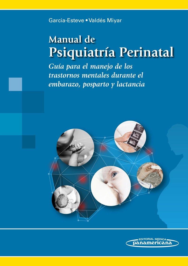 Manual de Psiquiatría Perinatal. Guía para el manejo de los ...