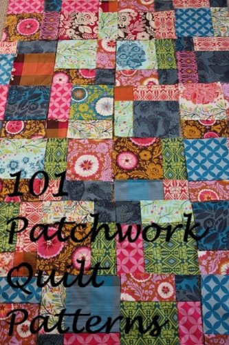 - 101 American Patchwork Quilting Patterns